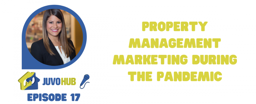 Episode 17 Blog Property Management Marketing During the Pandemic