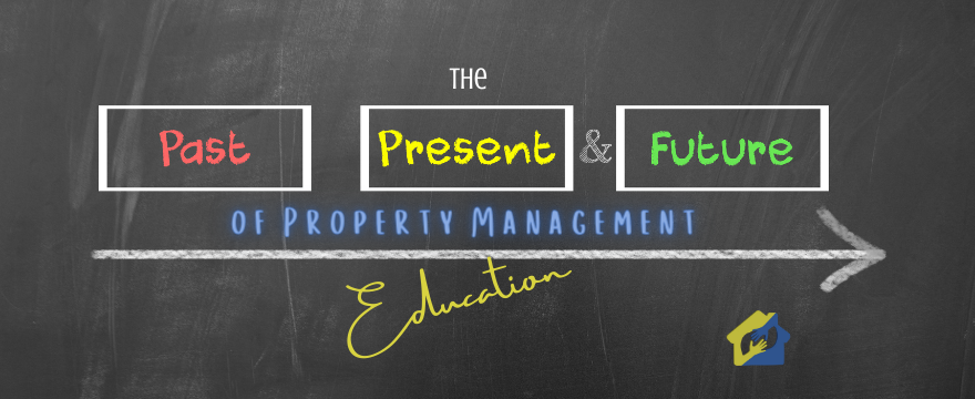 The Past, Present, and Future of Property Management Education