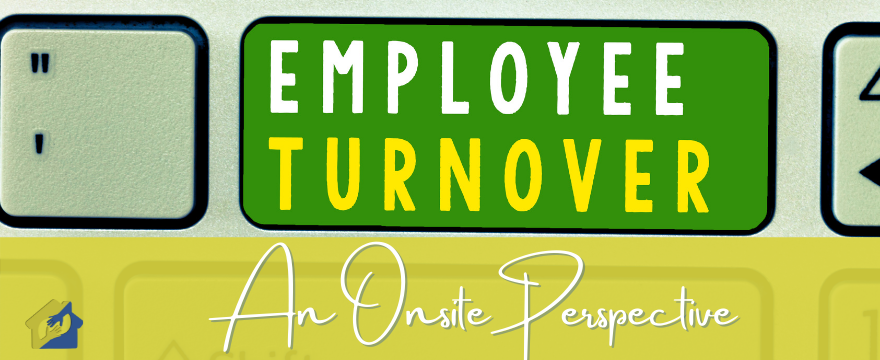 Employee Turnover An Onsite Perspective