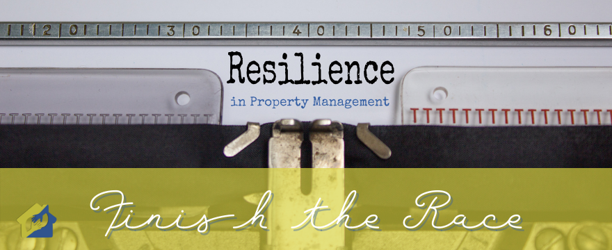 Resilience in Property Management - Finish the Race